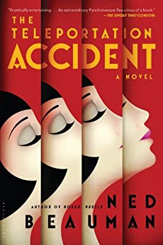 The Teleportation Accident: A Novel by [Ned Beauman]
