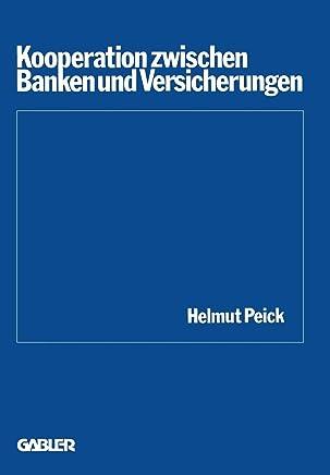 Kooperation zwischen Banken und Versicherungen (Schriftenreihe des Instituts f�r Kredit- und Finanzwirtschaft, Band 5)