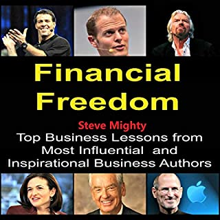 Financial Freedom: Top Business Lessons from Most Influential and Inspirational Business Authors                   Written by:                                                                                                                                 Steve Mighty                               Narrated by:                                                                                                                                 John Fiore                      Length: 19 mins     Not rated yet     Overall 0.0