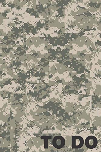 """To Do: A Cool Modern Military Desert Digital Camo Camouflage Book For Taking Notes And Making Lists For Home Or Work Organization. A Blank 6x9"""" ... 120 Pages For Writing Ideas, Notes & Lists"""