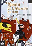 Yvain Ou Le Chevalier Au Lion (Folio Junior) by Chretien de Troyes (2008-06-03) - Gallimard - 03/06/2008