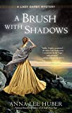 A Brush with Shadows (A Lady Darby Mystery Book 6)