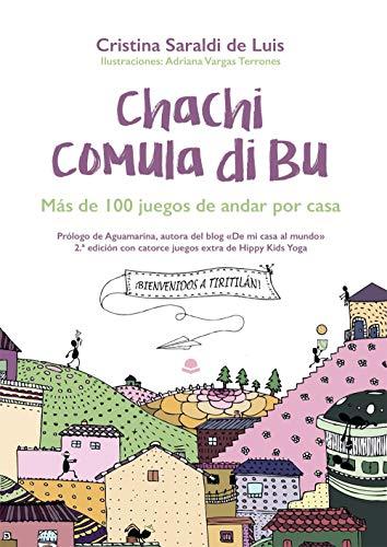 Chachi Comula di bu: Más de 100 juegos de andar por casa