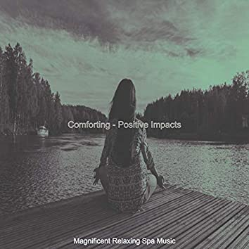Comforting - Positive Impacts
