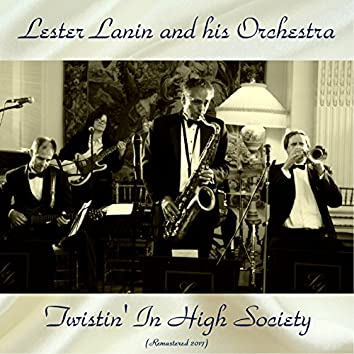 Twistin' In High Society (Remastered 2017)