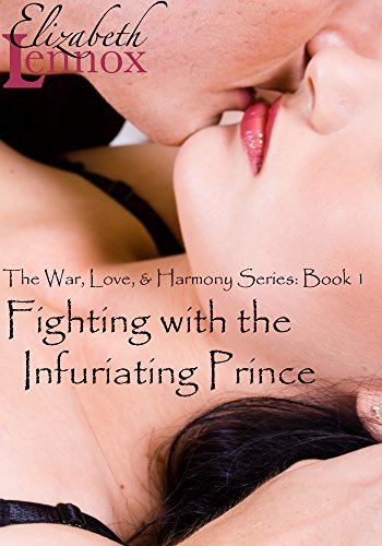 Fighting with the Infuriating Prince (The War, Love, and Harmony Series Book 1)