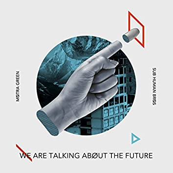 We Are Talking About the Future (feat. Motra green) [Pray for Peace]