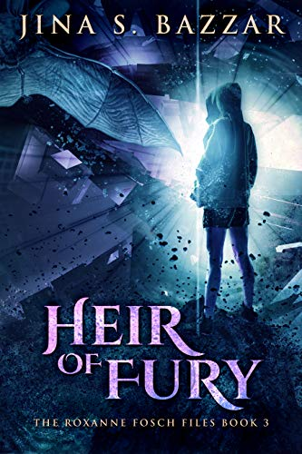 Heir Of Fury (The Roxanne Fosch Files Book 3) by [Jina S. Bazzar]