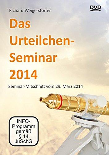 Das Urteilchen-Seminar 2014 - Seminarmitschnitt vom 29. April 2014