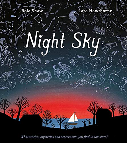 Night Sky: Discover the extraordinary magic and mystery of the night sky!