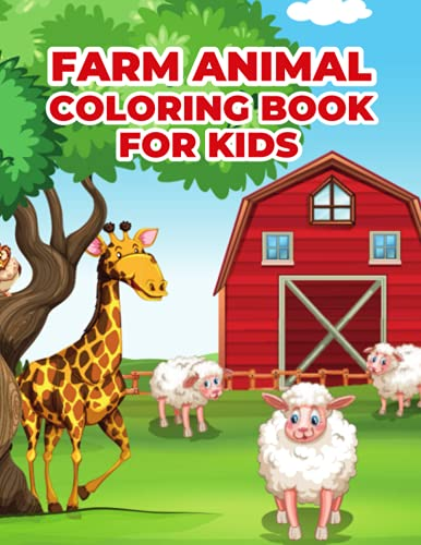 Farm Animal Coloring Book for Kids: Cute and Fun 30 Coloring Pages of Farm Animal for Kids.