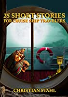 25 Short Stories for Cruise Ship Travelers