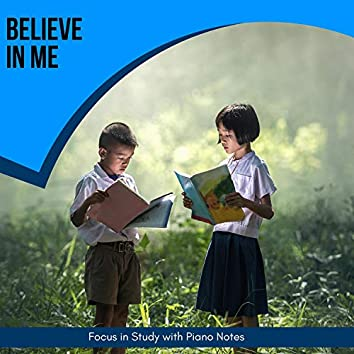 Believe In Me - Focus In Study With Piano Notes