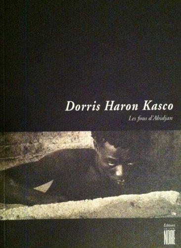 Dorris Haron Kasco: Les Fous d'Abidjan (Soleil, Art, Photographie, Litterature)