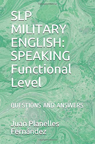 SLP MILITARY ENGLISH: SPEAKING: QUESTIONS AND ANSWERS