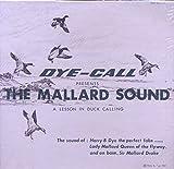 Dye-Call Presents the Mallard Sound : A Lesson in Duck Calling