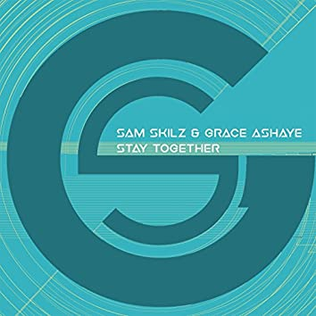Stay Together (feat. Grace Ashaye)