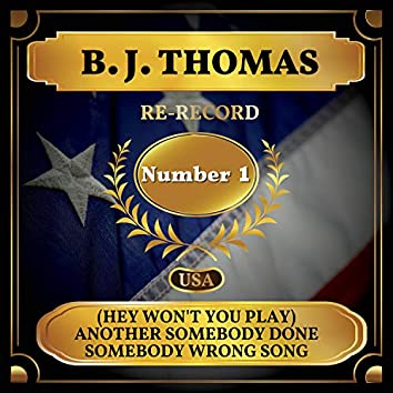 (Hey Won't You Play) Another Somebody Done Somebody Wrong Song (Billboard Hot 100 - No 1)