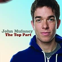 Top Part By John Mulaney (2013-03-07)