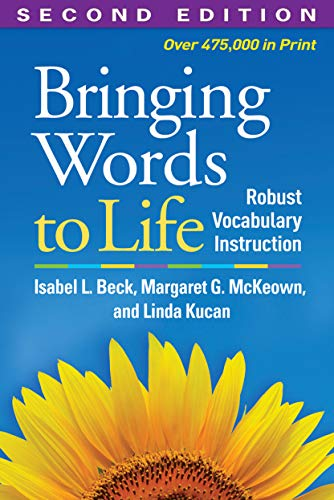 Compare Textbook Prices for Bringing Words to Life, Second Edition: Robust Vocabulary Instruction 2nd Edition ISBN 8601405872920 by Isabel L. Beck,Margaret G. McKeown,Linda Kucan