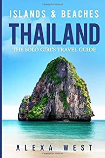 Thailand Islands and Beaches: The Solo Girl's Travel Guide