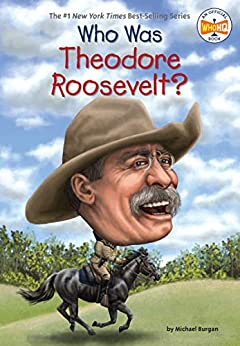 Who Was Theodore Roosevelt? (Who Was?) by [Michael Burgan, Who HQ, Jerry Hoare]