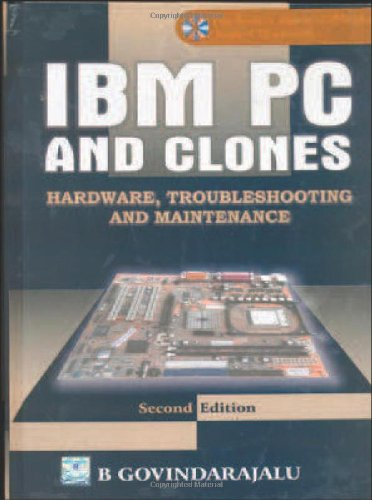 IBM PC and CLONES:Hardware, Troubleshooting and Maintenance