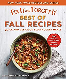 Fix-It and Forget-It Best of Fall Recipes: Quick and Delicious Slow Cooker Meals by [Hope Comerford]