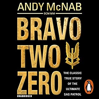 Bravo Two Zero - 20th Anniversary Edition                   By:                                                                                                                                 Andy McNab                               Narrated by:                                                                                                                                 Paul Thornley                      Length: 15 hrs and 48 mins     1,275 ratings     Overall 4.8