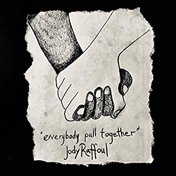 Everybody Pull Together