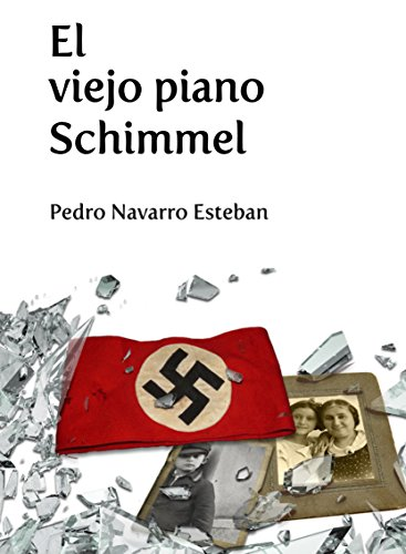 El viejo piano Schimmel (Spanish Edition)