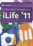 La formation complète sur iLife '11 - La suite 100% loisirs d'Apple va vous fasciner (Jeremy Veron)