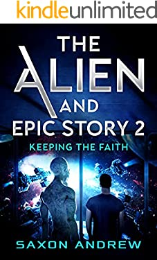 The Alien and Epic Story 2: Keeping the Faith