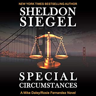 Special Circumstances     Mike Daley/Rosie Fernandez Legal Thriller, Book 1              By:                                                                                                                                 Sheldon Siegel                               Narrated by:                                                                                                                                 Tim Campbell                      Length: 12 hrs and 18 mins     1,246 ratings     Overall 4.4