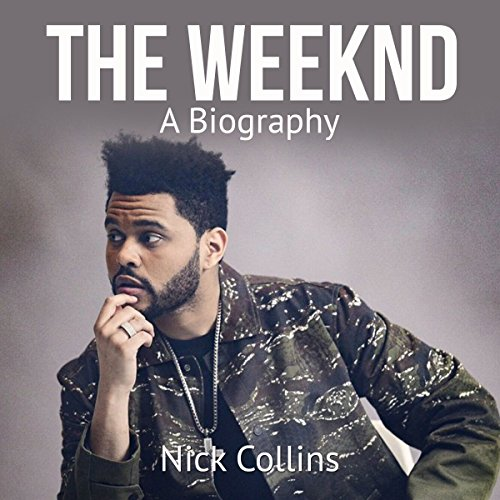 The Weeknd: A Biography cover art