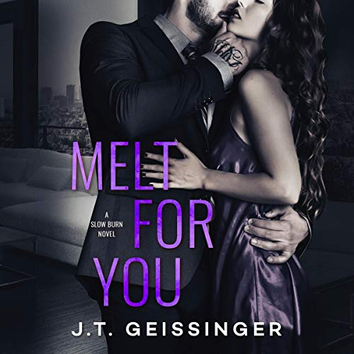 Melt for You Audiobook By J. T. Geissinger cover art