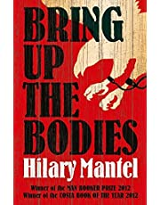 Bring Up the Bodies: The Booker Prize Winning Sequel to Wolf Hall (The Wolf Hall Trilogy)