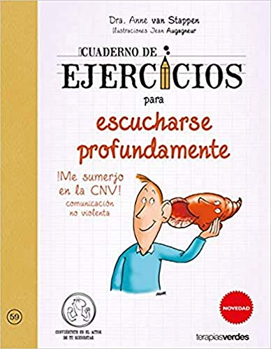 Cuaderno de ejercicios para escucharse profundamente (Terapias Cuadernos ejercicios)