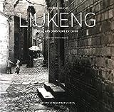 Liukeng - Mille ans d'histoire en Chine