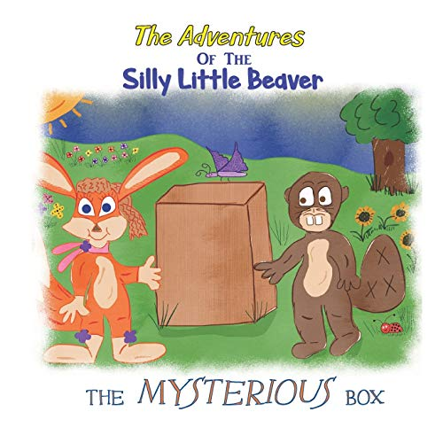 The Mysterious Box (The Adventures of the Silly Little Beaver, Band 8)