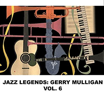Jazz Legends: Gerry Mulligan, Vol. 6