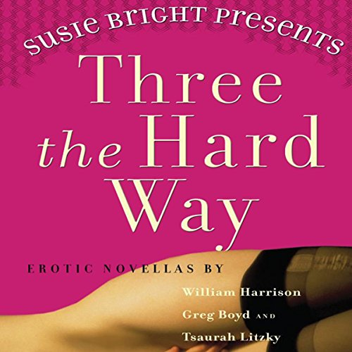 Susie Bright Presents: Three The Hard Way audiobook cover art