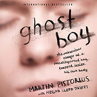 Ghost Boy     The Miraculous Escape of a Misdiagnosed Boy Trapped Inside His Own Body              By:                                                                                                                                 Martin Pistorius                               Narrated by:                                                                                                                                 Simon Bubb                      Length: 7 hrs and 15 mins     1,206 ratings     Overall 4.5
