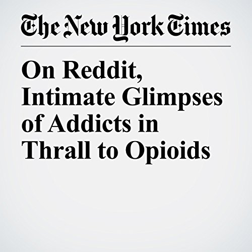 On Reddit, Intimate Glimpses of Addicts in Thrall to Opioids copertina