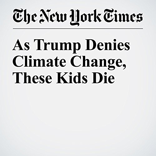 As Trump Denies Climate Change, These Kids Die copertina