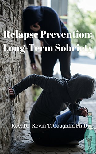 Relapse Prevention:: Long-Term Sobriety by [Rev. Dr. Kevin T. Coughlin]