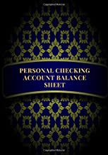 """Personal Checking Account Balance Sheet: Simple Accounting Ledger, Financial Payment Record Tracker, Credit and Debit Transaction Logbook to Manage ... 7""""x10"""" 120 Pages (Money Management Logs)"""