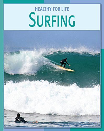 Surfing (21st Century Skills Library: Healthy for Life) (English Edition)