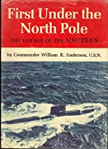First Under the North Pole : The Voyage of the Nautilus