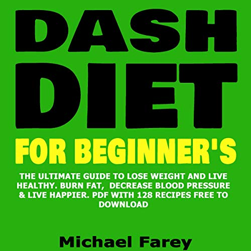 Dash Diet for Beginners: The Ultimate Guide to Lose Weight and Live Healthy audiobook cover art